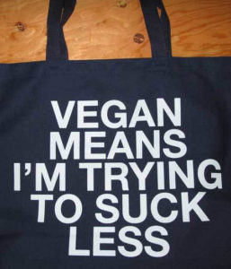 Vegan Means I'm Trying To Suck Less Tote Bag