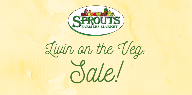 Livin on the Veg Sale text with Sprouts Farmers Market logo